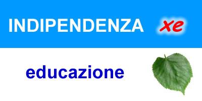indipendenza xe educazione