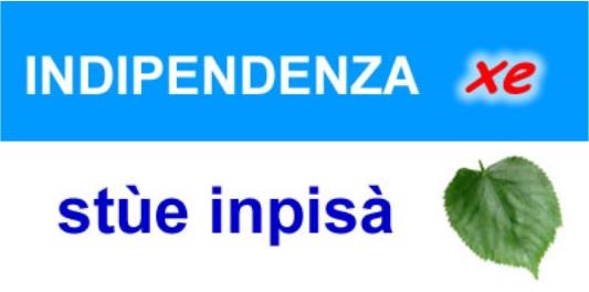 indipendenza xe stùe inpisà