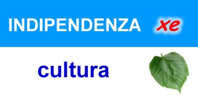 indipendenza xe cultura